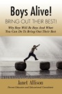 Boys Alive! Bring Out Their Best! by Janet Allison