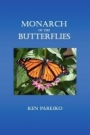 Monarch of the Butterflies by Ken Parejko