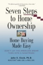 Seven Steps to Home Ownership by John Cleek