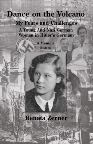 Dance on the Volcano: My Fears and Challenges - A Young Anti-Nazi German Woman in Hitler's Germany by Renata Zerner