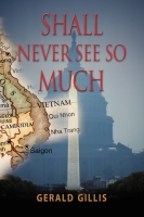 Shall Never See So Much by Gerald Gillis