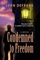 Condemned to Freedom by John DeFrank