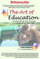 The Art of Education: Reclaiming Your Family, Community and Self – 15th Anniversary Edition by Linda Dobson