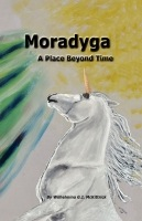 Moradyga - A Place Beyond Time by Wilhelmina McKittrick