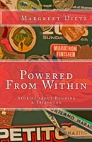 Powered From Within: Stories About Running & Triathlon by Margreet Dietz