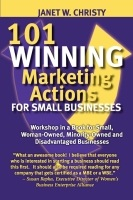101 Winning Marketing Actions for Small Businesses by Janet W. Christy
