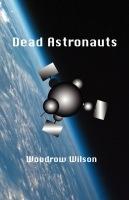 Dead Astronauts by Woodrow Wilson
