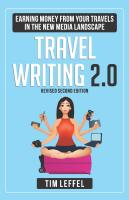 TRAVEL WRITING 2.0: Earning Money from your Travels in the New Media Landscape - SECOND EDITION cover