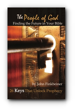 The People of God: Finding the Future in Your Bible - 26 Keys that Unlock Prophecy by John Finkbeiner