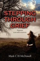 Stepping through Grief by Mark C H McDowell