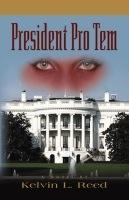 President Pro Tem by Kelvin L. Reed