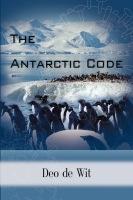 The Antarctic Code by Deo de Wit