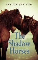 The Shadow Horses by Taylor Jamison