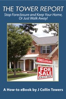 Stop Foreclosure and Keep Your Home or Just Walk Away by Collin Towers