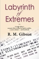 LABYRINTH OF EXTREMES: The Cam Gordon Chronicles by R. M. Gibson