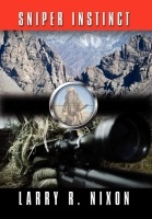 SNIPER INSTINCT by Larry R. Nixon