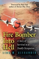 Fire Bomber Into Hell by Linc Alexander