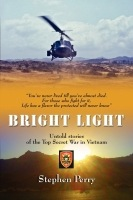BRIGHT LIGHT: Untold Stories of the Top Secret War in Vietnam cover