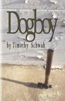 Dogboy by Timothy Schwab