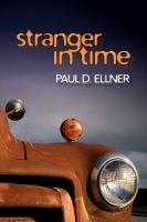 Stranger in Time by Paul D. Ellner, Ph.D.