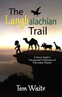 The LAUGHalachian TRAIL: A Green Zealot's Uncensored Celebration of Thru-hiker Humor by Tom Waite