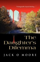 The Daughter's Dilemma by Jack O. Moore