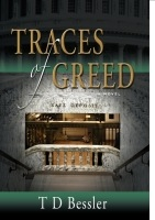 Traces of Greed by T D Bessler