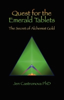 QUEST FOR THE EMERALD TABLETS: The Secret of the Alchemist Gold - Book 2 of the 2013 Thriller Trilogy MASTERS OF THE GAME by Jeri Castronova