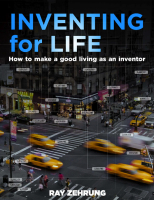 Inventing for Life, how to make a good living as an inventor by Ray Zehrung