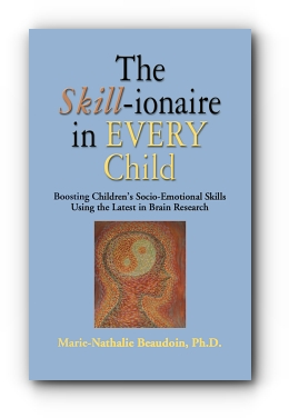 The SKiLL-ionaire in Every Child: Boosting children's socio-emotional skills using the latest in brain research by Marie-Nathalie Beaudoin