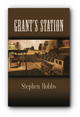 GRANT'S STATION by Stephen Hobbs