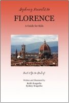Sydney Travels to Florence: A Guide for Kids – Let's Go to Italy Series! by Keith Svagerko and Sydney Svagerko