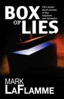 Box of Lies by Mark LaFlamme