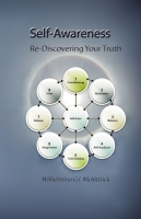 Self-Awareness   -  Re-Discovering Your Truth by Wilhelmina McKittrick