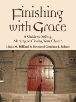 Finishing With Grace:  A Guide to Selling, Merging or Closing Your Church cover