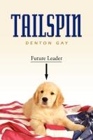 TAILSPIN by Denton Gay