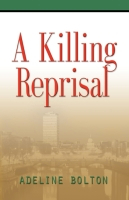 A Killing Reprisal by Adeline Bolton