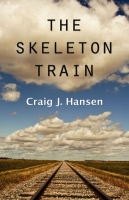 The Skeleton Train by Craig J. Hansen