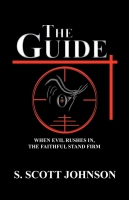THE GUIDE: When Evil Rushes In, The Faithful Stand Firm by S. Scott Johnson