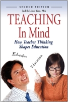 Teaching in Mind: How Teacher Thinking Shapes Education by Judith Lloyd Yero, MA