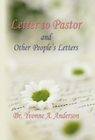 Letter to Pastor and Other People's Letters by Yvonne Anderson
