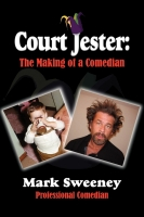 Court Jester: The Making of a Comedian by Mark Sweeney