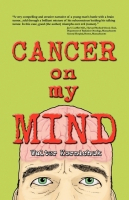 Cancer on My Mind by Walter Kornichuk