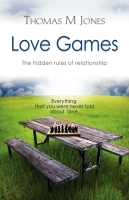 Love Games: The Hidden Rules of Relationship by Thomas Jones