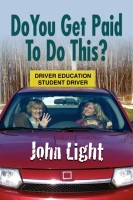 Do You Get Paid To Do This? by John Light