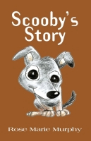 SCOOBY'S STORY by Rose Murphy
