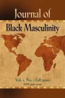 Journal of Black Masculinity - Volume 1, No. 1 - Fall 2010 by Dr. C. P. Gause