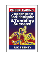 Cheerleading: Conditioning for Back Handspring & Tumbling Success! by Rik Feeney
