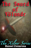 The Xilver Series: The Sword of Völundr by Russel Zenarosa