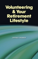 Volunteering & Your Retirement Lifestyle by Jeffrey Webber